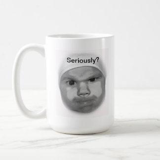 Seriously? mug