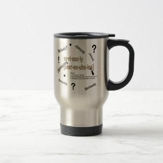 Seriously Stainless Steel Travel Mug