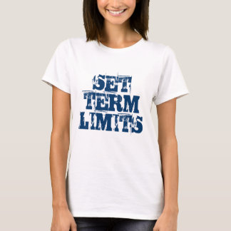 SET TERM LIMITS T-Shirt