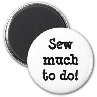 Sew much to do! 6 cm round magnet
