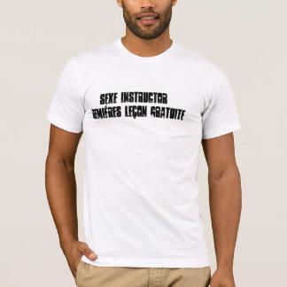 SEX INSTRUCTORPremiéres free lesson T-Shirt
