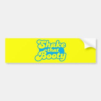 Shake that Booty! Bumper Sticker