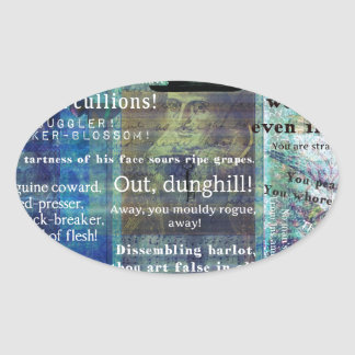 Shakespeare humorous Insults Oval Sticker