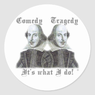 Shakespeare - It's what I do! Classic Round Sticker