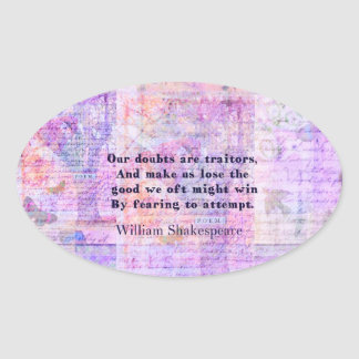 Shakespeare quote COURAGE FEAR with art Oval Sticker