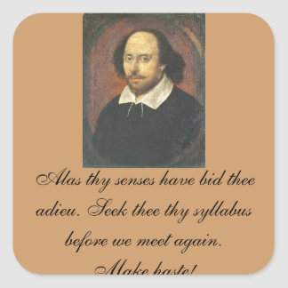 Shakespeare Syllabus Reminder - Square 20/sheet Square Sticker
