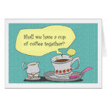 Shall we have a cup of coffee together? cards