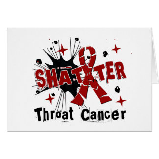 Shatter Throat Cancer Greeting Card
