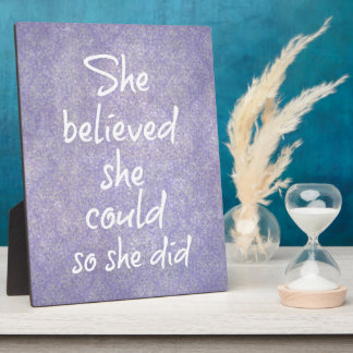 She Believed she Could so She Did Quote Display Plaque