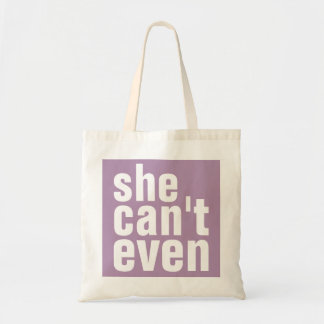 She Can't Even Budget Tote Bag