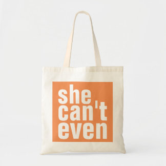 She Can't Even Tote Bag