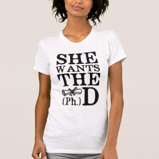 She Wants the PhD Tee Shirts