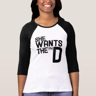 She wants the PHD Tee Shirt