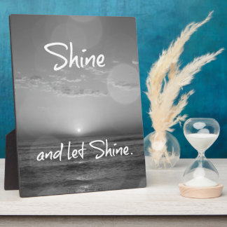 Shine and Let Shine Inspirational Quote Plaque