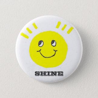 Shine On 6 Cm Round Badge