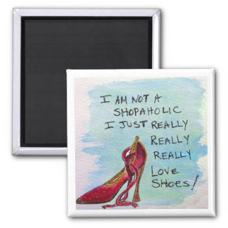 Shoe Lover's Magnet3 - I am not a Shopaholic Square Magnet