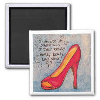 Shoe Lover's Magnet - I am not a Shopaholic