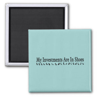 shoes are my investment square magnet