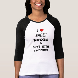 Shoes Booze & Boys with Tattoos T Shirts