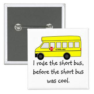 Short Bus Pin