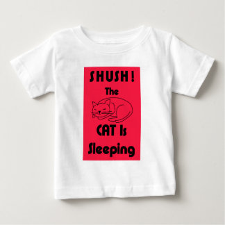 SHUSH! The Cat Is Sleeping Baby T-Shirt