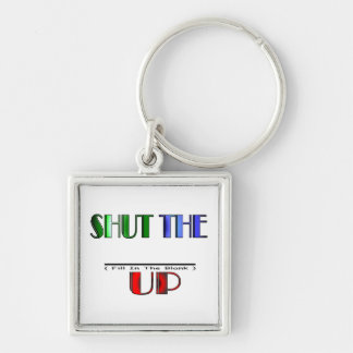 SHUT THE (Fill In The Blank) UP Silver-Colored Square Key Ring