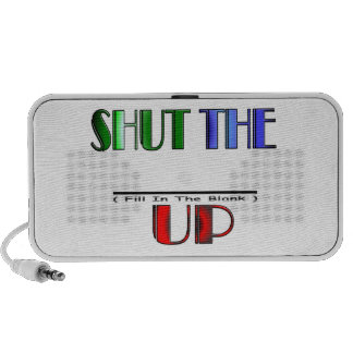 SHUT THE (Fill In The Blank) UP Mini Speakers