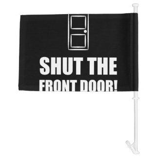 Memes car window flags for 1 2 shut the door