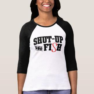 Shut-up and Fish Tee Shirts