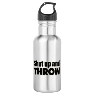 Shut Up and Throw Shot Put Discus Javelin Bottle 532 Ml Water Bottle