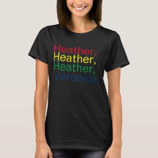 Shut Up, Heather! T-Shirt