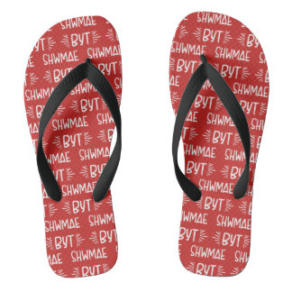Shwmae Byt, South Wales Welsh Dialect Flipflops