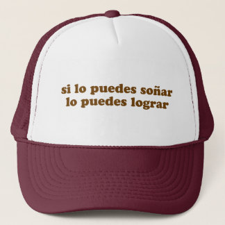 si lo puedes soñar. trucker hat