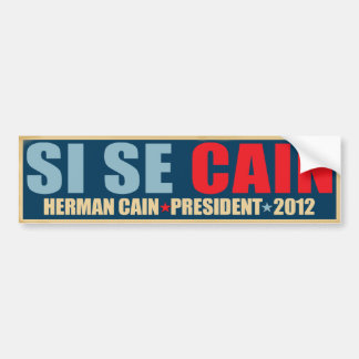 Si Se Cain - Yes We Can! - Herman Cain Car Bumper Sticker