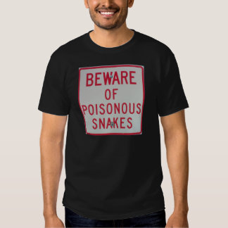 sign in roadside park beware of poisonous snakes t-shirt