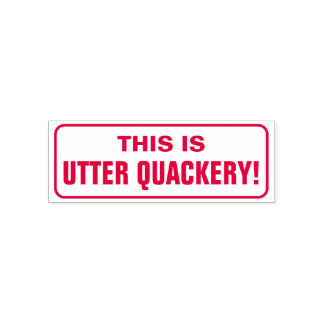 """Silly """"THIS IS UTTER QUACKERY!"""" Rubber Stamp"""