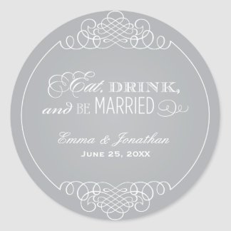 Silver Wedding Monogram | Eat Drink & Be Married Round Sticker