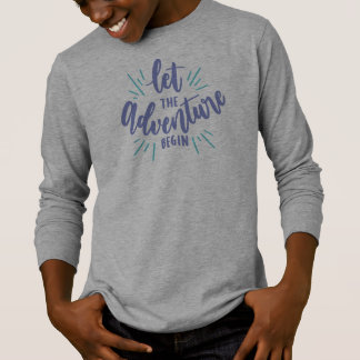 Simple Let the Adventure Begin | Sleeve Shirt