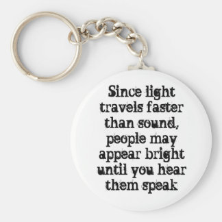 Since light travels faster than sound, people m... keychain