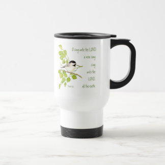 Sing a New Song to the Lord, Scripture & Bird Travel Mug