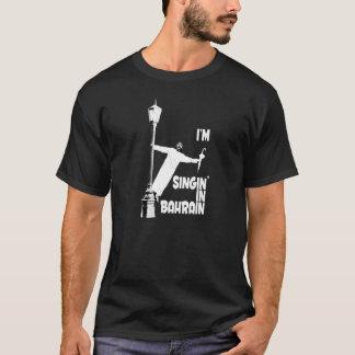Singing in Bahrain T-Shirt