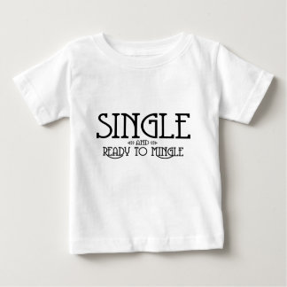 Single and Ready to Mingle Baby T-Shirt