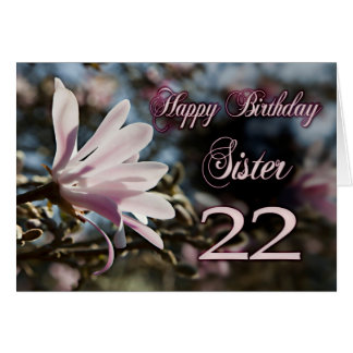 Sister 22nd Birthday with magnolia Card