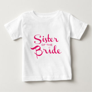 Sister of Bride Pink on White Baby T-Shirt
