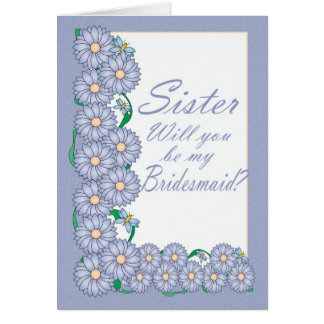 Sister Will you be my Bridesmaid Card