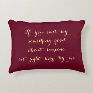 Sit Right Here By Me Funny BFF Gossip Lover Pillow