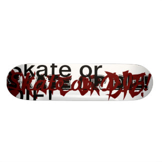 Skate or Die Champion Board Custom Skate Board