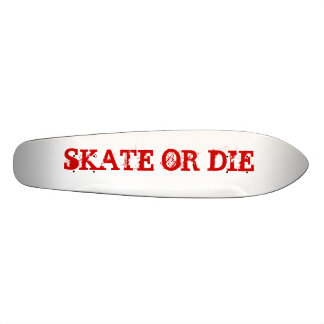 SKATE OR DIE SKATE DECK