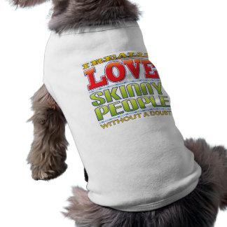 Skinny People Love Doggie Tshirt