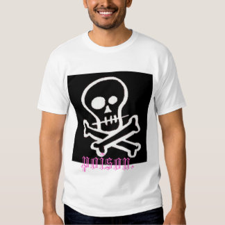 "skull/crossbone ""poison"" tee shirts"